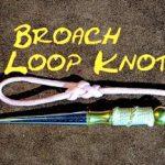 Broach Loop Knot